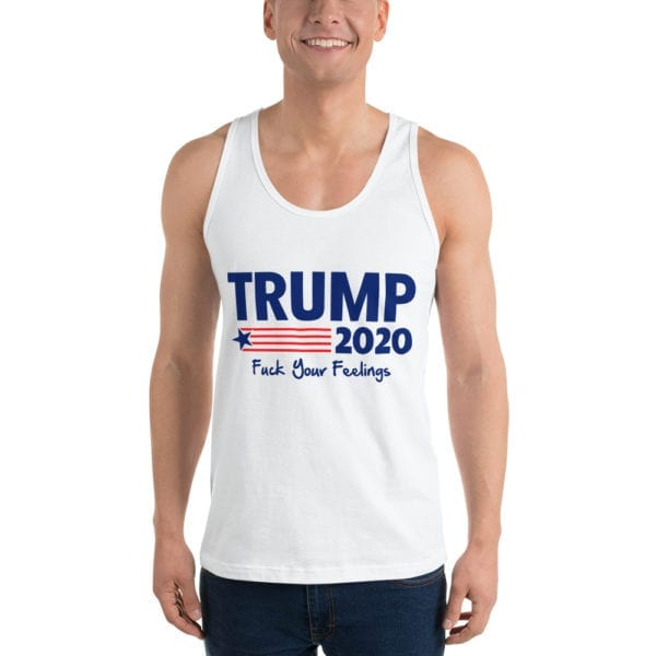 Trump 2020 Tank Top White - Fuck Your Feelings